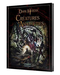 Dark Heresy - Warhammer 40000 (JdR) - Créatures et Anathèmes