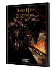 Dark Heresy - Warhammer 40000 (JdR) - Disciples des Dieux Sombres