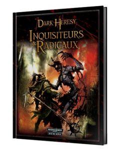 Dark Heresy - Warhammer 40000 (JdR) - Inquisiteurs & Radicaux