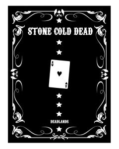 Deadlands - Stone Cold Dead (Edition Collector)