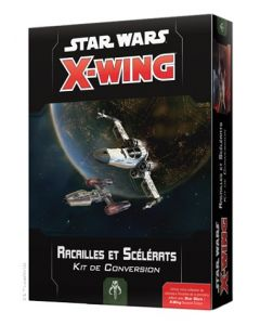 Star Wars (JdF) - X-Wing 2.0 - Racailles et Scélérats - Kit de Conversion