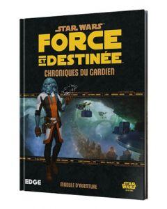 Star Wars (JdR) - Force et Destinée - Chroniques du Gardien